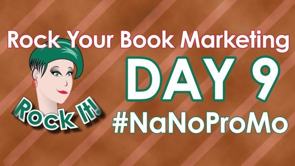 Day Nine of #NaNoProMo National Novel Promotion Month