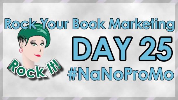 Day 25 of #NaNoProMo National Novel Promotion Month