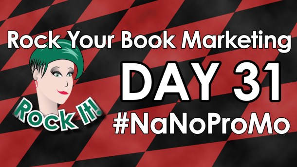 Day 31 of #NaNoProMo National Novel Promotion Month