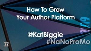 How To Grow Your Author Platform by guest @KatBiggie via @BadRedheadMedia and @NaNoProMo #platform #author #buzz