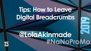 Tips: How to Leave Digital Breadcrumbs by guest @LolaAkinmade via @BadRedheadMedia and @NaNoProMo #DigitalBreadcrumbs #breadcrumbs