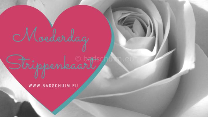 Moederdag strippenkaart 1 I Creatief Lifestyle blog Badschuim