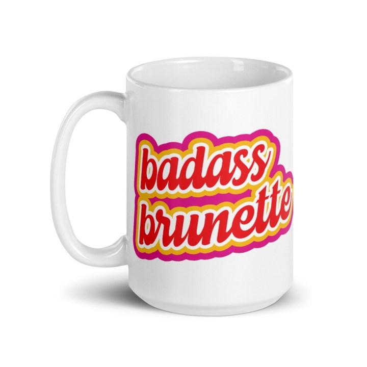 badass brunette coffee mug tall 15 oz