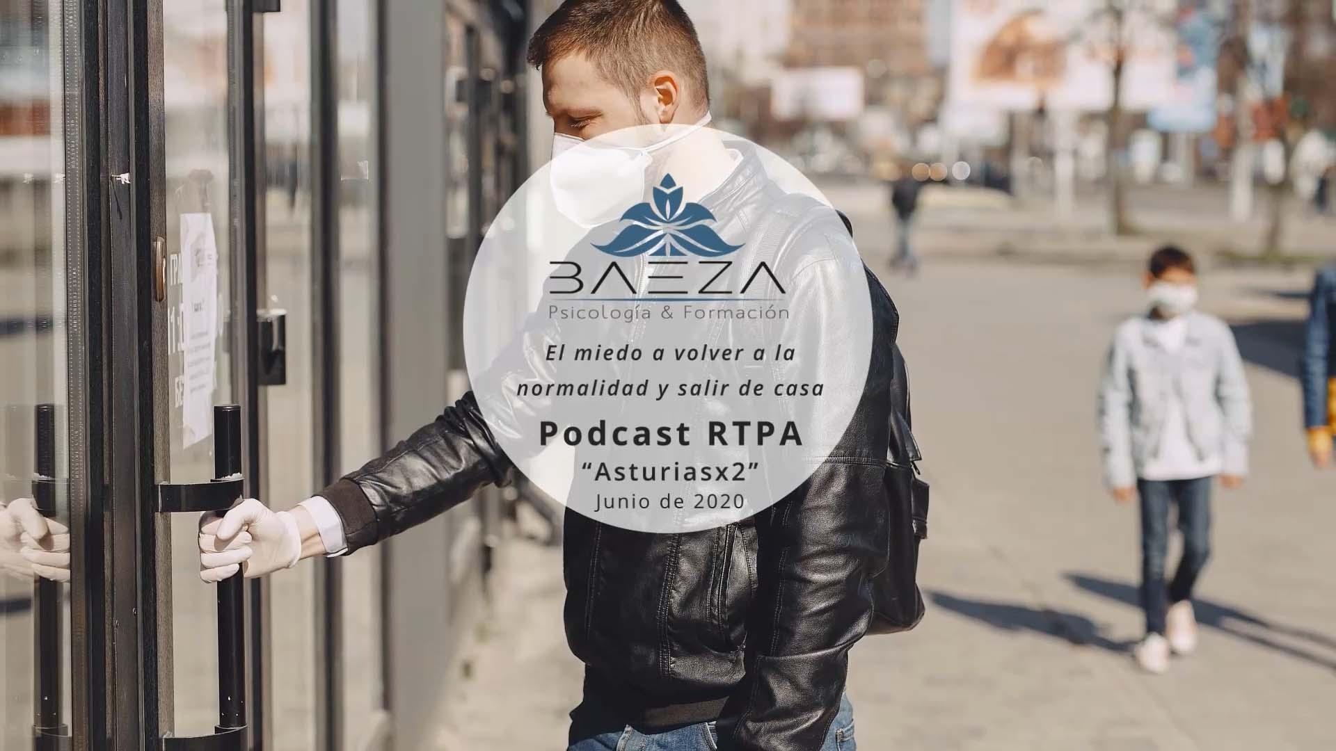 Podcast – RTPA Asturiasx2: El miedo a volver a la normalidad y salir de casa