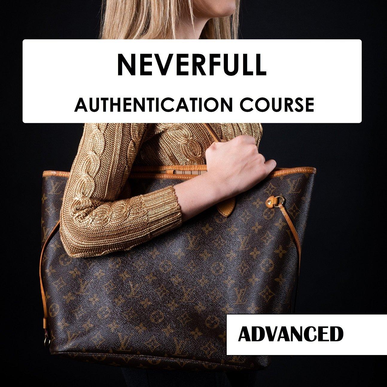 Louis Vuitton Neverfull Authentication Course (ADVANCED)