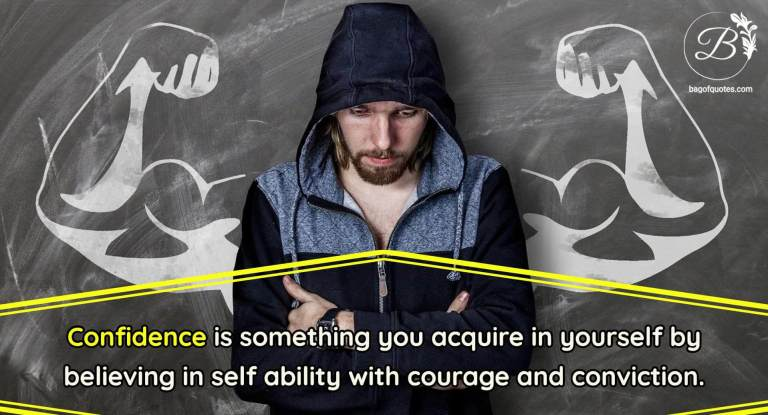 self confidence quotes in english with images, Confidence is something you acquire in yourself by believing in self ability with courage and conviction.