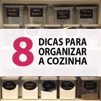 8 dicas para organizar sua cozinha