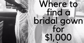 Where To Find A Bridal Gown Under $1,000 or Less