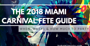 The 2018 MIAMI CARNIVAL FETE GUIDE