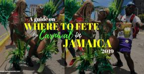 Where To Fete For Carnival In Jamaica 2019