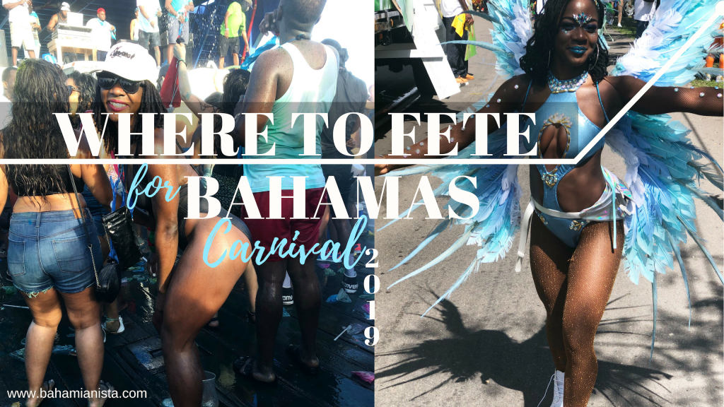 where to fete for Bahamas carnival 2019