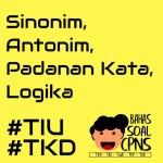 Sinonim, Antonim, Padanan Kata, Logika - TIU TKD