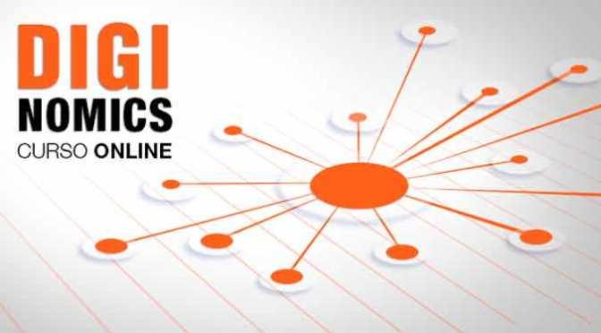 Curso en línea sobre «diginomics», el impacto de las TIC en los negocios
