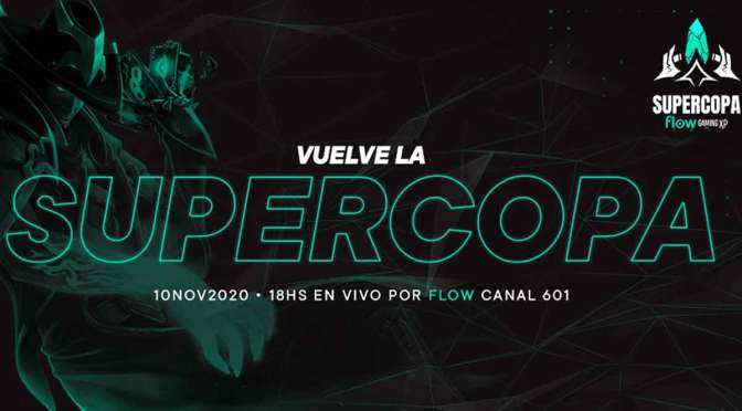 Comienza la Supercopa Flow 2020 con 10 equipos
