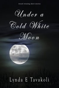 Under A Cold White Moon – Lynda E Tavakoli