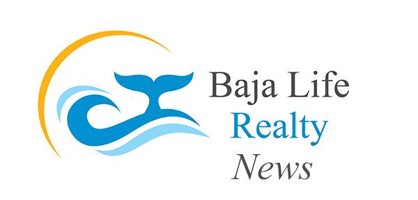 BajaLifeRealtyNews