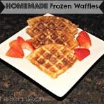 Frozen Waffles: Homemade Eggos