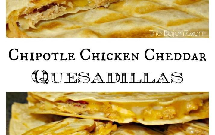 Chipotle Chicken Cheddar Quesadillas
