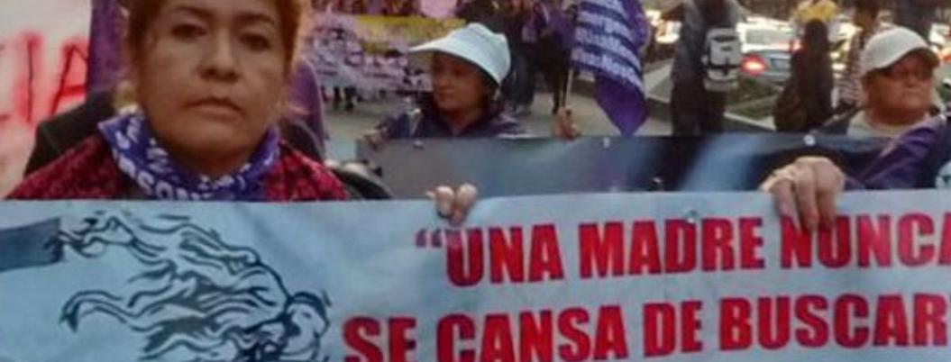 Madres activistas, el resultado de la violencia impune en México