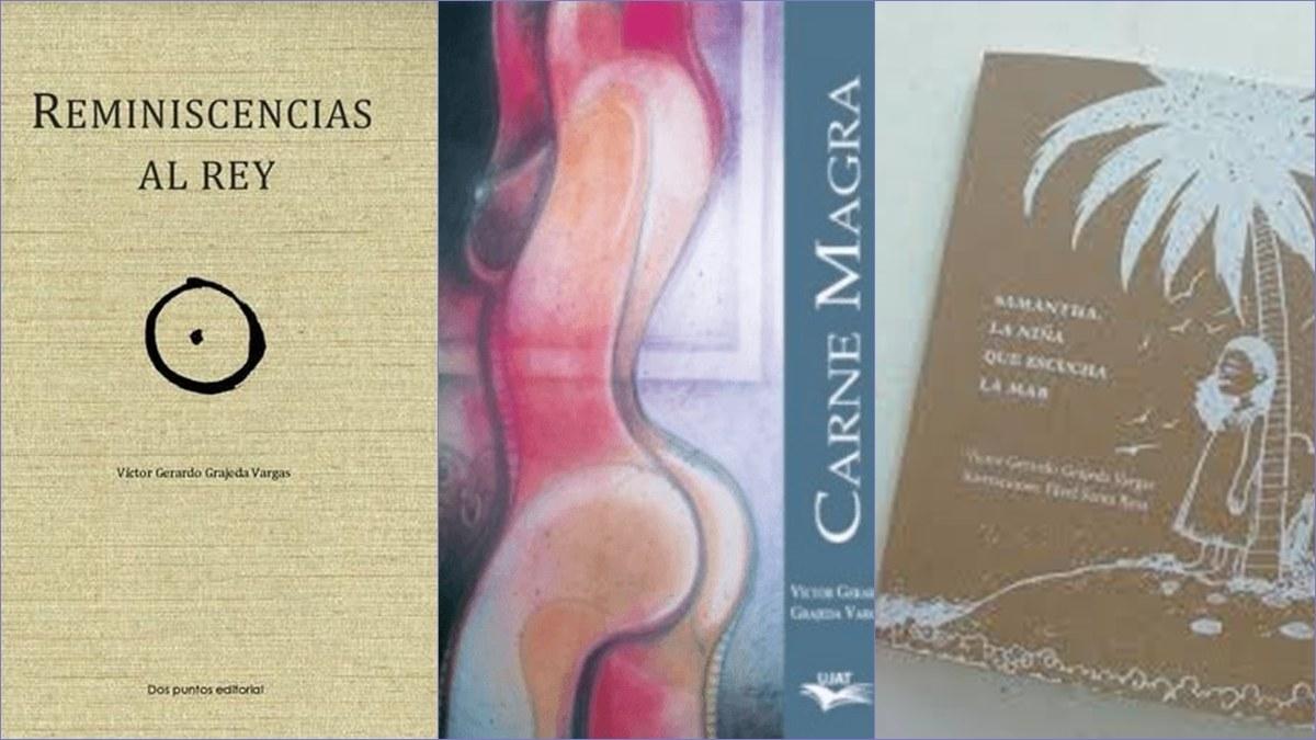 Gerardo Grajeda, la imborrable presencia de un poeta que llegó del centro 8