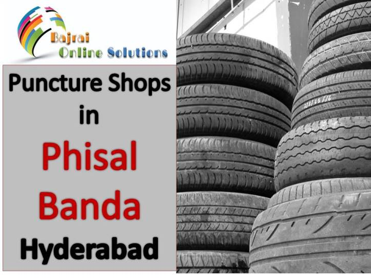 Puncture Shop in Phisal Banda Hyderabad Puncture Shops