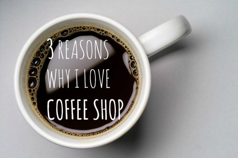 3reasonswhyilovecoffe