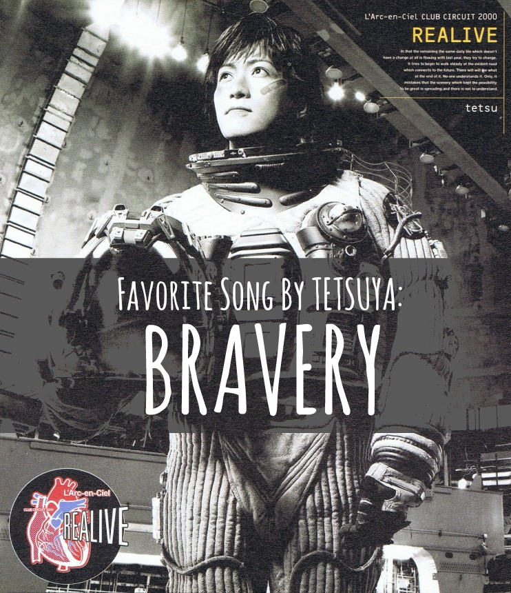 Fave song by tetsuya: bravery
