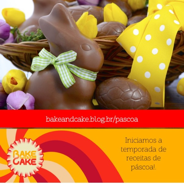 Receitas de Pascoa - Bake and Cake