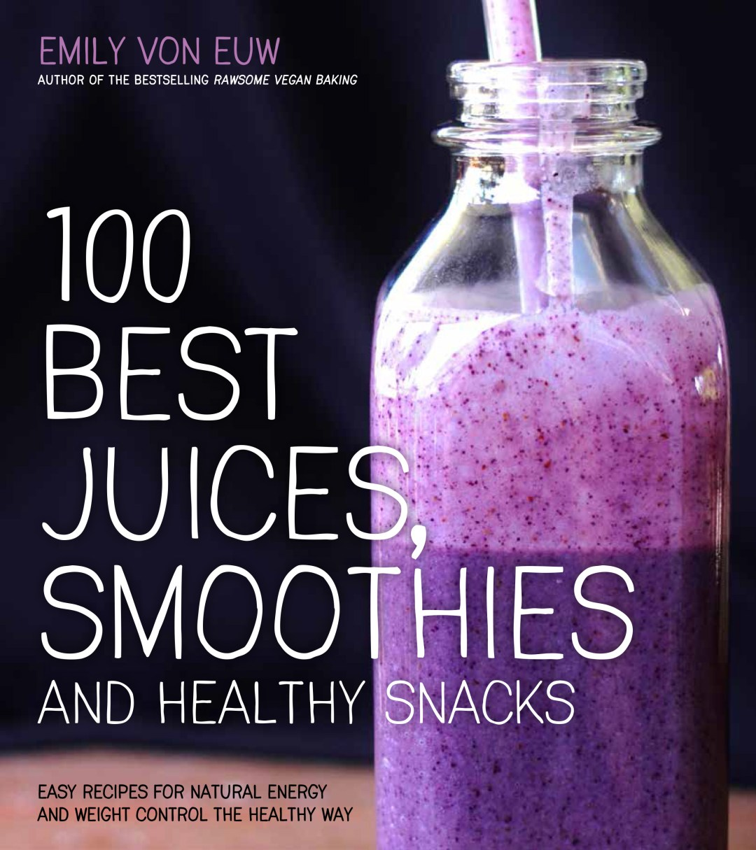 100 best smoothies juices and healthy snacks