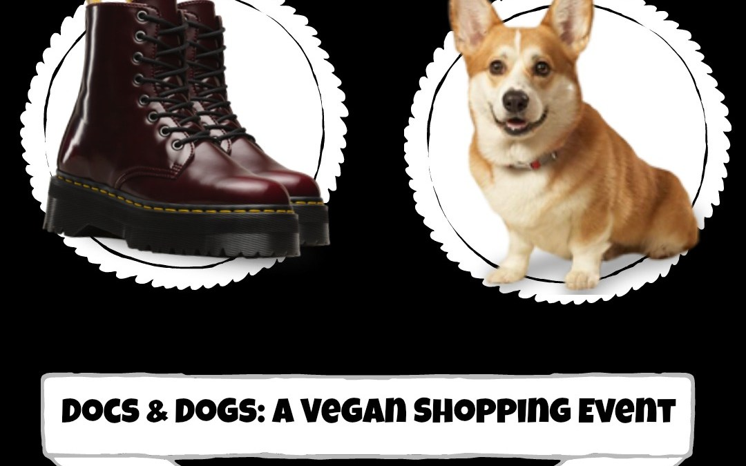 Docs n' Dogs Dr. Martens Vegan Shopping Event & Mixer