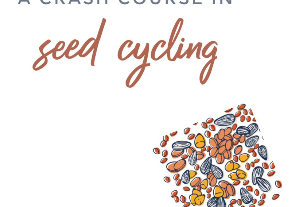 Friday Five: A Crash Course in Seed Cycling