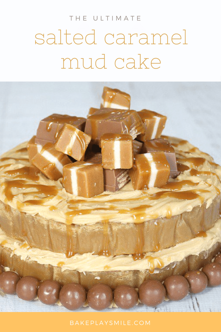 Salted Caramel Mud Cake Moist Amp Dense Bake Play Smile