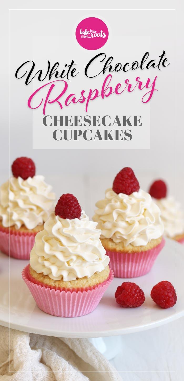 White Chocolate Raspberry Cheesecake Cupcakes | Bake to the roots
