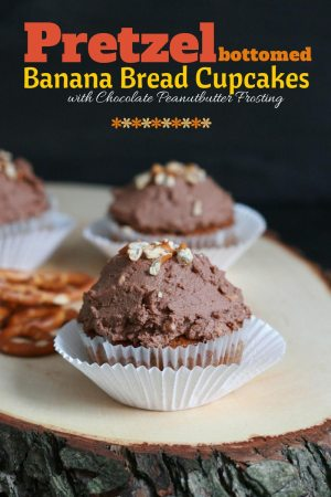 Pretzel Bottomed Banana Bread Cupcakes with Chocolate Peanutbutter Frosting