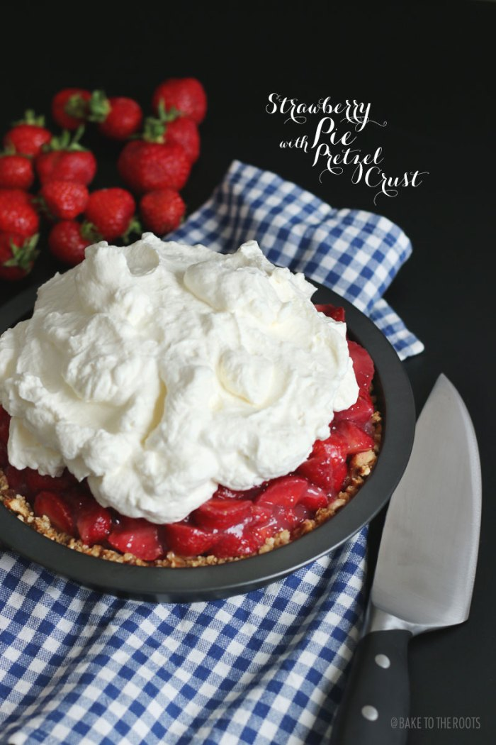Strawberry Pie with Pretzel Crust | Bake to the roots