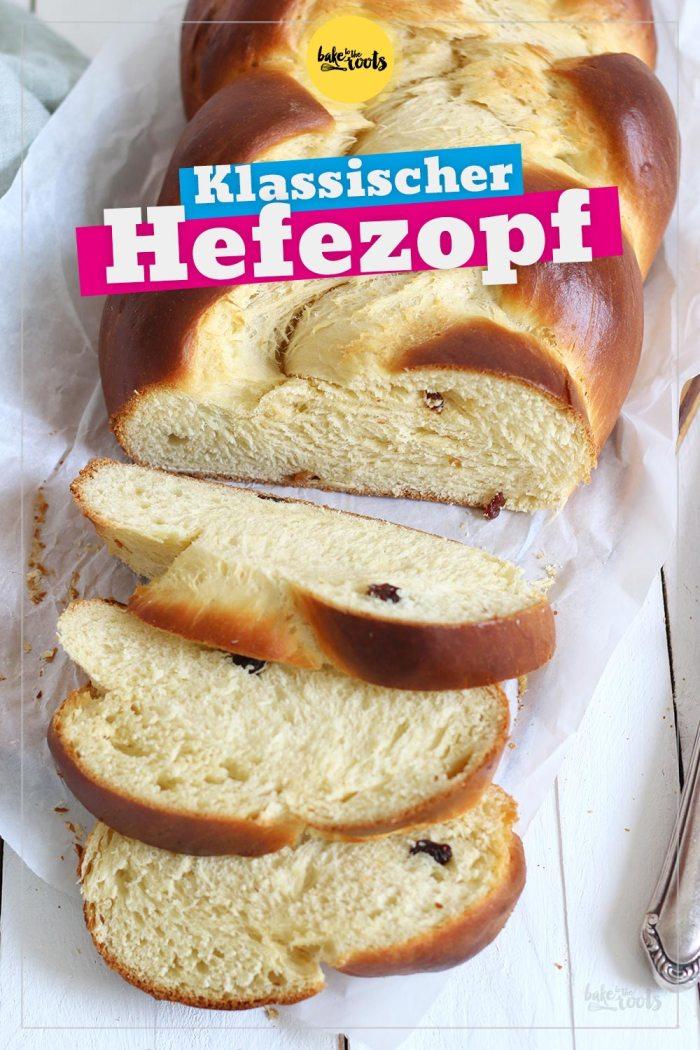 Klassischer Hefezopf | Bake to the roots