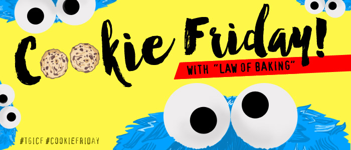 """Cookie Friday with """"Law of Baking"""""""
