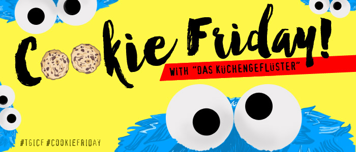 "Cookie Friday with ""Das Küchengeflüster"""