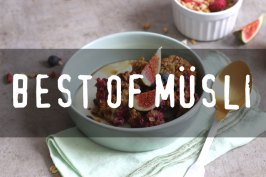Best Of Müsli Recipes | Bake to the roots