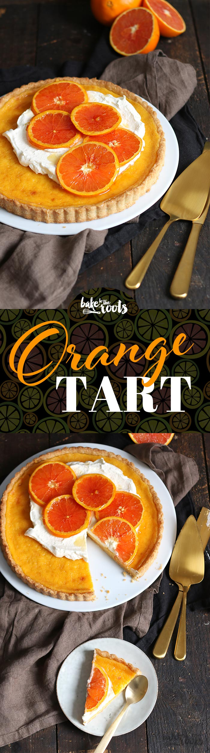 Delicious Orange Tart with Caramelized Oranges | Bake to the roots