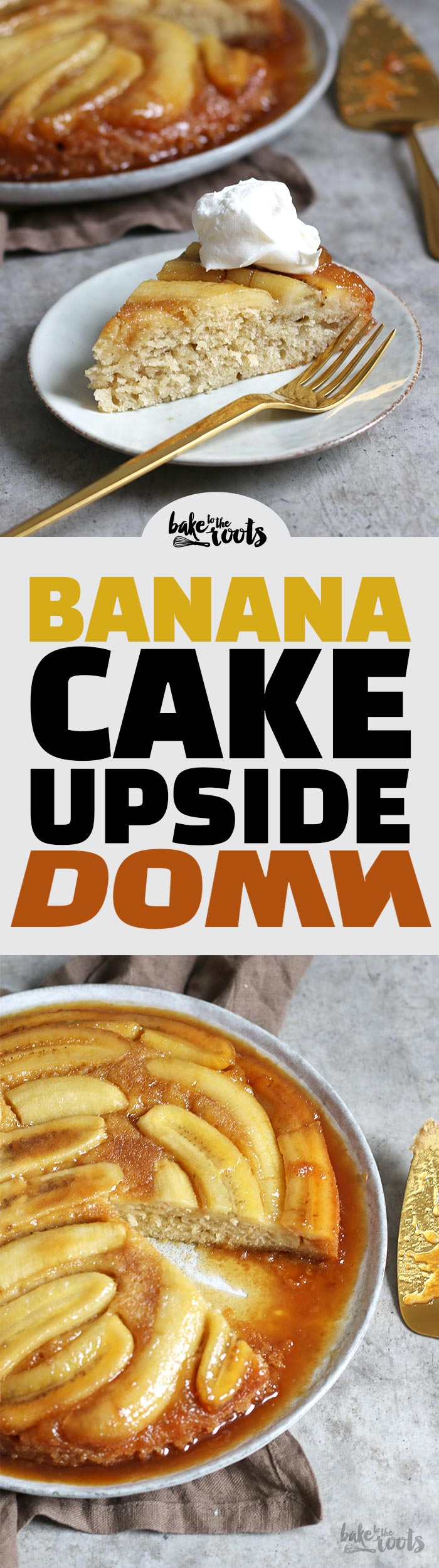 Banana Cake Upside Down | Bake to the roots