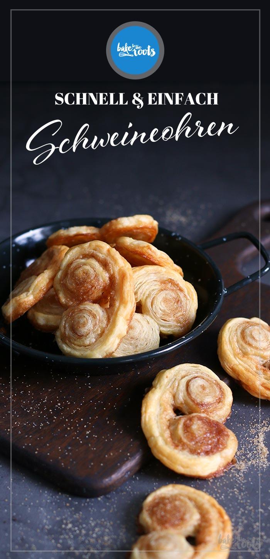 Schnell & Einfach: Schweineohren | Bake to the roots