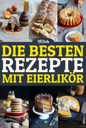 Osterklassiker – Die Besten Rezepte mit Eierlikör