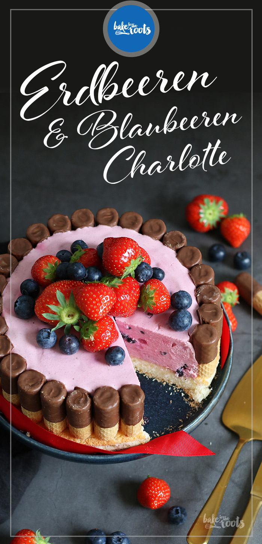Erdbeeren Blaubeeren Charlotte | Bake to the roots