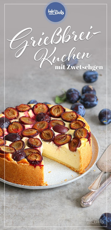 Grießbreikuchen mit Zwetschgen   Bake to the roots
