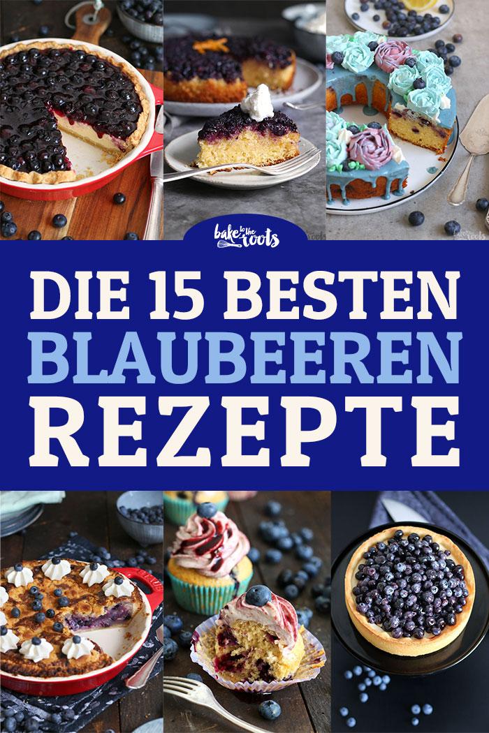 Die 15 Besten Blaubeeren Rezepte | Bake to the roots