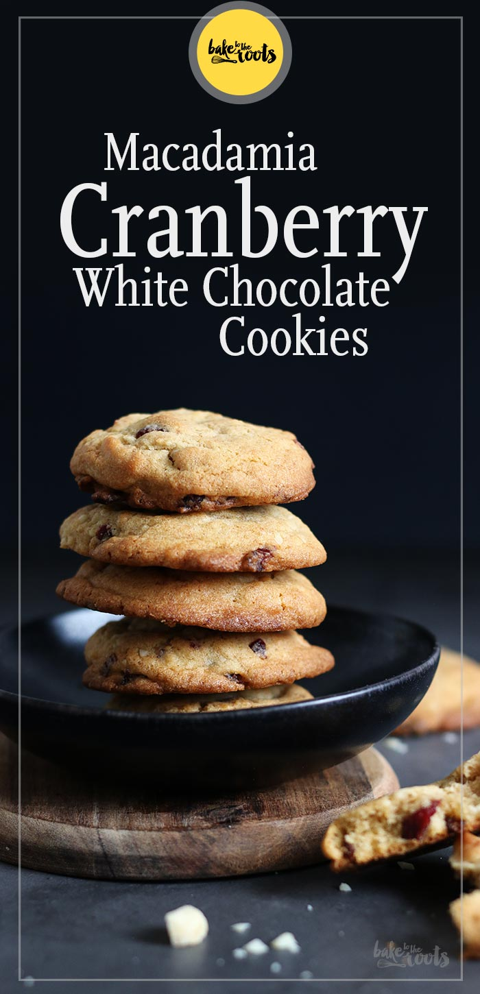 Macadamia Cranberry White Chocolate Cookies   Bake to the roots