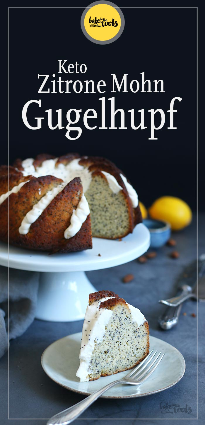 Keto Zitrone Mohn Gugelhupf | Bake to the roots