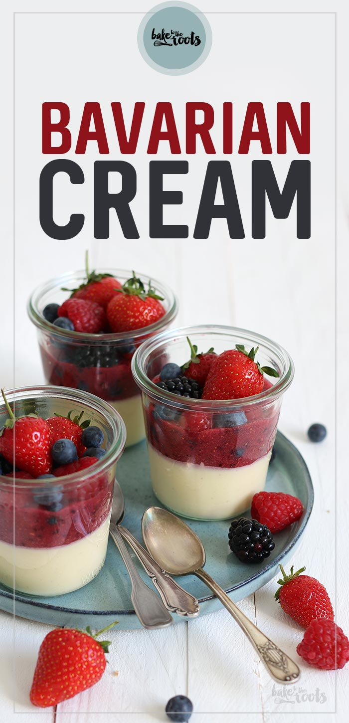 Bavarian Cream with Berries | Bake to the roots
