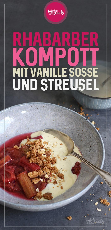 Rhabarberkompott mit Vanillesoße und Streusel | Bake to the roots